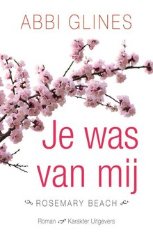Abbi Glines Je was van mij - Rosemary Beach