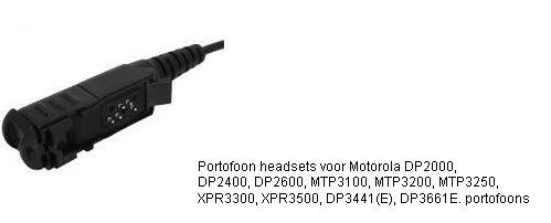Portofoon headsets met M12 connector voor Motorola DP2000 en MTP3000 series portofoons