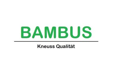 Bambus Kneuss Qualität