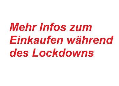 Mehr Infos zum Einkaufen während des Lockdowns