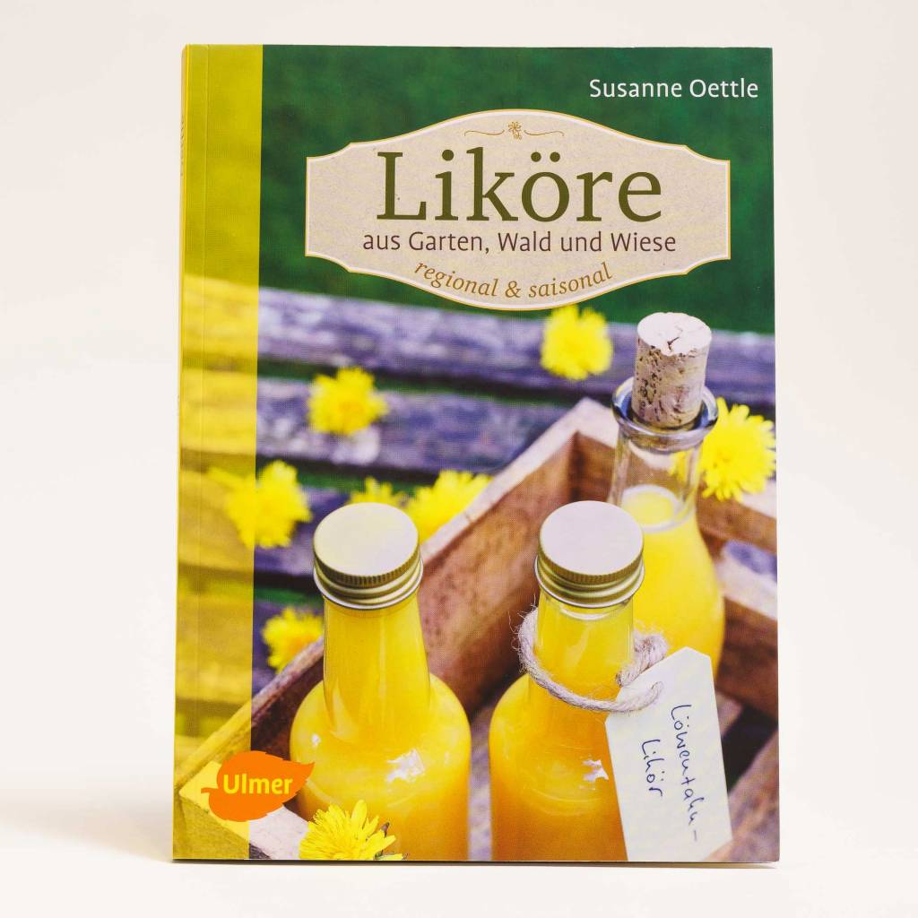 Sannes Kräuter-Küche Likörbuch Liköre aus Garten, Wald und Wiese