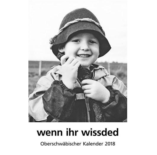 """Oberschwäbischer Kalender 2018 """"Wenn ihr wisseded"""""""