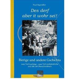 """""""Des derf aber it wohr sei!"""" Geschichten aus Oberschwaben"""