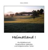 """""""Heimatland!"""" -  Bilder und Gedanke zu Oberschwaben"""