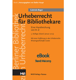 Urheberrecht für Bibliothekare (3. Aufl. 2019), von Gabriele Beger - eBOOK