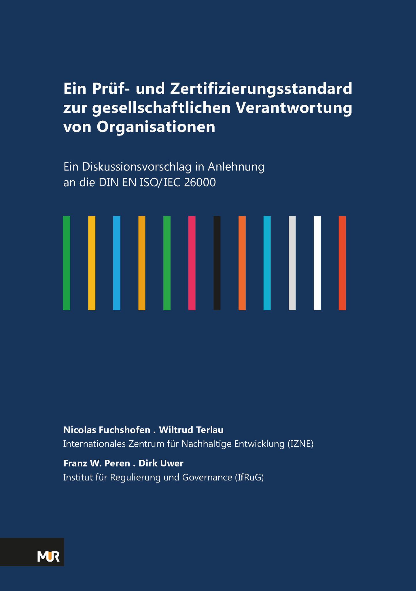 Ein Prüf- und Zertifizierungsstandard zur gesellschaftlichen Verantwortung von Organisationen - Ein Diskussionsvorschlag in Anlehnung an die DIN EN ISO/IEC 26000