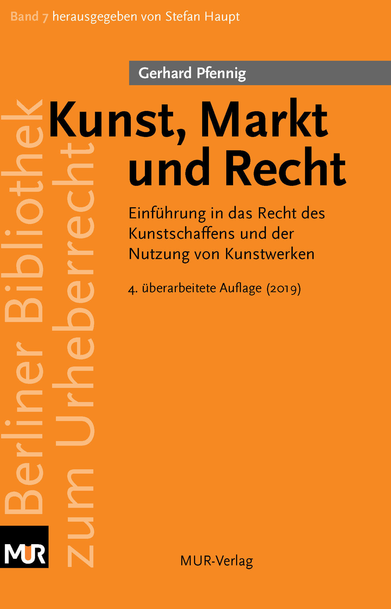 Kunst, Markt und Recht - Einführung in des Recht des Kunstschaffens und der Nutzung von Kunstwerken, von Gerhard Pfennig (4. Auflage, 2019)