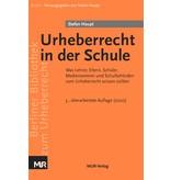 Urheberrecht in der Schule (3. Auflage 2020), von Stefan Haupt - Was Lehrer, Eltern, Schüler, Medienzentren und Schulbehörden über das Urheberrecht wissen sollten