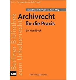 Archivrecht für die Praxis: Ein Handbuch