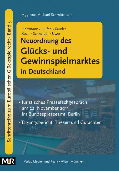 Neuordnung des Glücks- und Gewinnspielmarktes in Deutschland (Herrmann/Hufen/Kauder/Koch/Schneider/Uwer