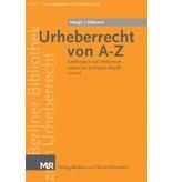 Urheberrecht von A-Z - Einführung in das Urheberrecht anhand der wichtigsten Begriffe von A-Z, von Stefan Haupt und Loy Ullmann