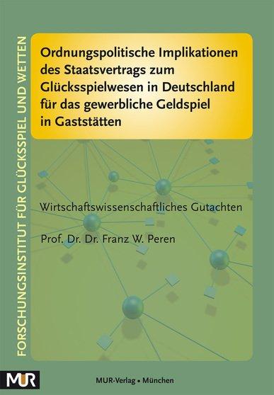 Ordnungspolitische Implikationen des Staatsvertrags zum Glücksspielwesen in Deutschland für das gewerbliche Geldspiel in Gaststätten