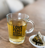 Love, Peace & Tea is the message! - glass 40 cl
