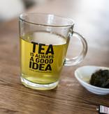 'Tea is always a good idea' tea glass