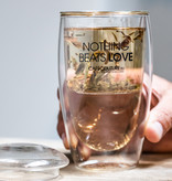 Nothing Beats Love dubbelwandig glas met theefilter