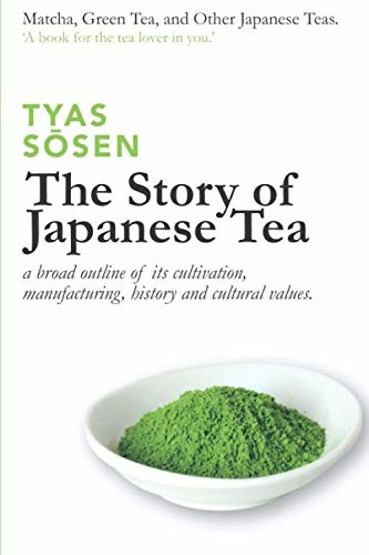 'The Story of Japanese Tea' door tea master Tyas Sosen
