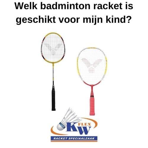 Wat is het juiste kinder badminton racket?