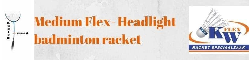 medium flexibel and head light badminton racket