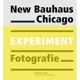 bauhaus-archiv New Bauhaus Chicago. Experiment Fotografie