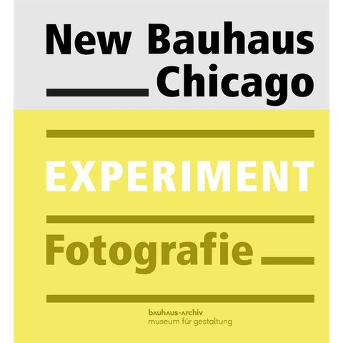 New Bauhaus Chicago. Experiment Fotografie