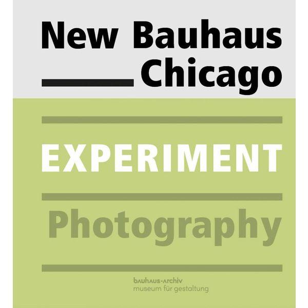 bauhaus-archiv exhibition catalogue: New Bauhaus Chicago. Experiment Photography