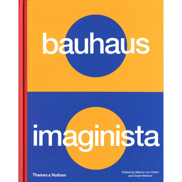 thames & hudson bauhaus imaginista. a school in the world  | english edition