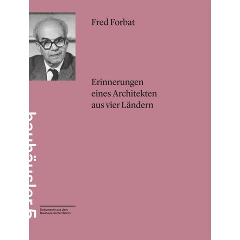 fred forbat: erinnerungen eines architekten aus vier ländern