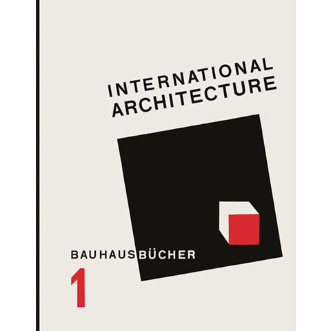 reprint: gropius: international architecture | english edition