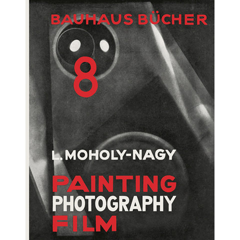 reprint: moholy: painting, photography, film | english edition