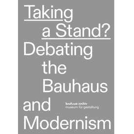 edition metzel taking a stand? debating the bauhaus and modernism