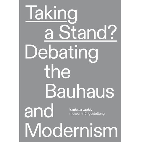 taking a stand? debating the bauhaus and modernism