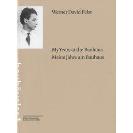 bauhaus-archiv werner david feist: my years at the bauhaus / meine jahre am bauhaus
