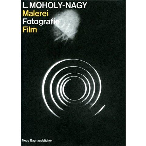 lászló moholy-nagy: malerei fotografie film
