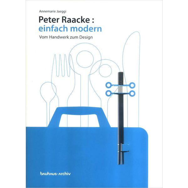 bauhaus-archiv peter raacke: einfach modern. vom handwerk zum design