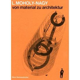 gebr. mann verlag lászló moholy-nagy: von material zu architektur