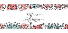 Jouw minigids om de verschillende soorten parfum te begrijpen