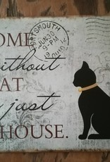 Tekstbord van metaal ¨A home without a cat is just a house¨