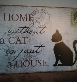 Textschild  ¨A home without a cat is just a house¨