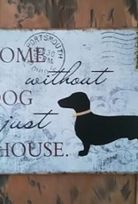 Textschild aus Metall  ¨A home without a dog is just a house¨