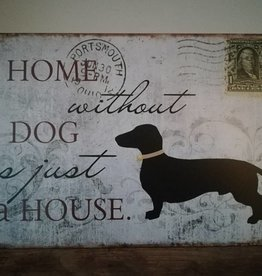 Textschild  ¨A home without a dog is just a house¨