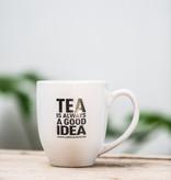 'Tea is always a good idea!' mok