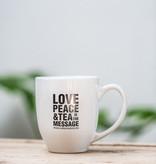 'Love, Peace & Tea is the message!' mok