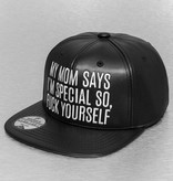 Just Rhyse Snapback My Mom Says...
