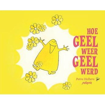 Uitgeverij Koppenhol B.V. Hoe Geel weer Geel werd - over jezelf blijven!