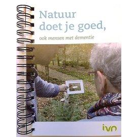 Natuur doet je goed (ook mensen met dementie)