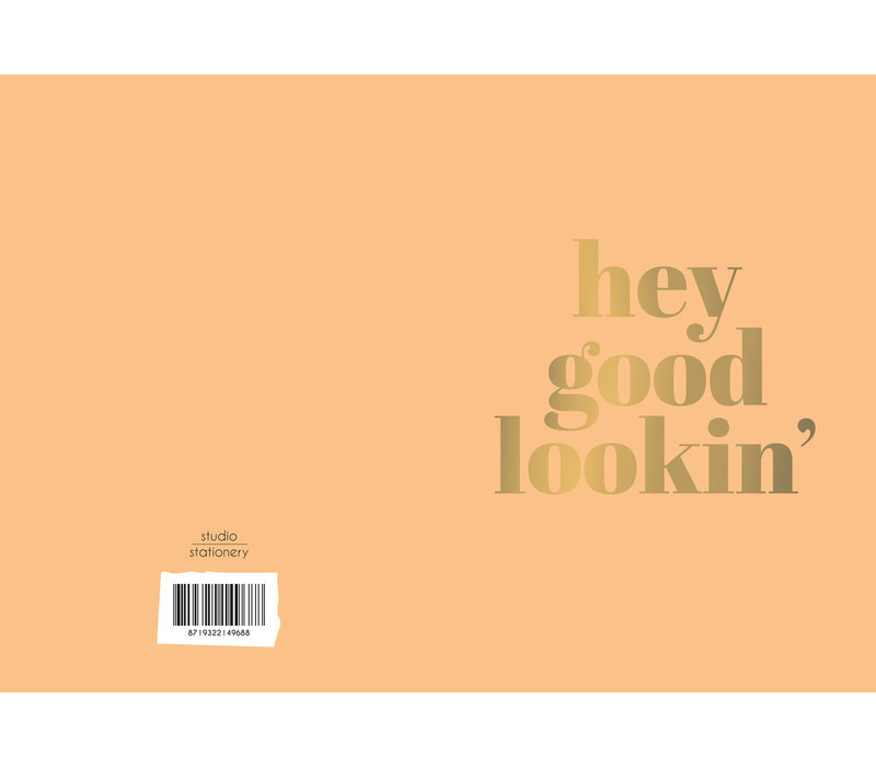 Greeting card Hey good lookin'