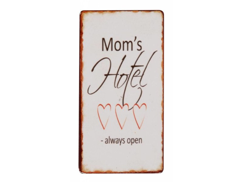 """IB LAURSEN Magnet """"Mom's Hotel Always open"""""""