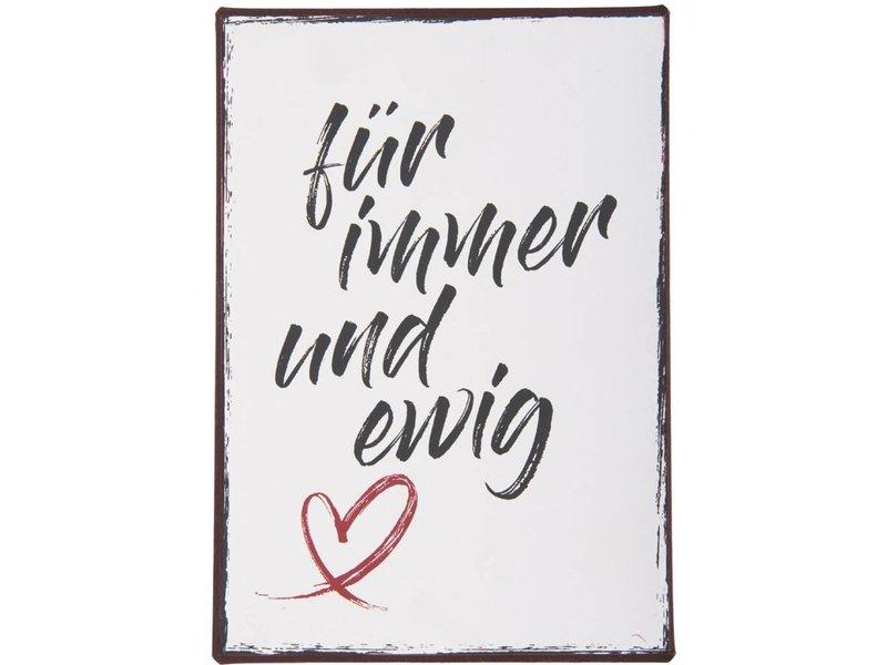 """IB LAURSEN Metallschild """"Für immer und ewig ♥"""""""
