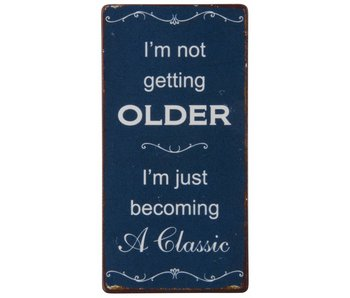 "IB LAURSEN Magnet ""I'm not getting older..."""