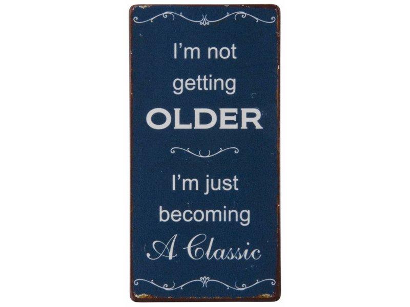 "IB LAURSEN Magnet ""I'm not getting older..."""
